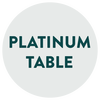 Platinum Table - until September 15, 2019